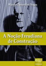 Capa do livro: Noção Freudiana de Construção, A, Márcio Zanardini Vegas