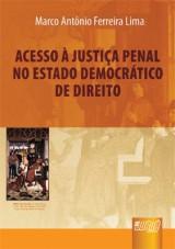 Capa do livro: Acesso à Justiça Penal no Estado Democrático de Direito, Marco Antônio Ferreira Lima