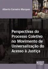 Capa do livro: Perspectivas do Processo Coletivo no Movimento de Universalização do Acesso à Justiça, Alberto Carneiro Marques