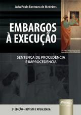 Capa do livro: Embargos à Execução - Sentença de Procedência e Improcedência, João Paulo Fontoura de Medeiros