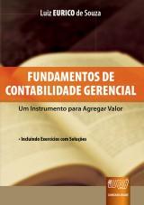 Capa do livro: Fundamentos de Contabilidade Gerencial - Um Instrumento para Agregar Valor • Incluindo Exercícios com Soluções, Luiz EURICO de Souza