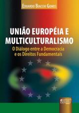 Capa do livro: União Européia e Multiculturalismo, Eduardo Biacchi Gomes