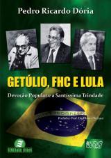 Capa do livro: Getúlio, FHC e Lula - Devoção Popular e Santíssima Trindade, Pedro Ricardo Dória