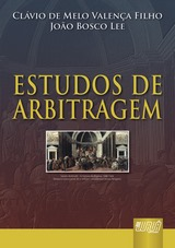 Capa do livro: Estudos de Arbitragem, Clávio de Mello Valença Filho e João Bosco Lee