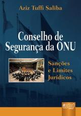 Capa do livro: Conselho de Segurança da ONU - Sanções e Limites Jurídicos, Aziz Tuffi Saliba