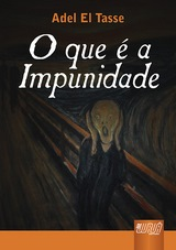 Capa do livro: O Que é a Impunidade, Adel El Tasse