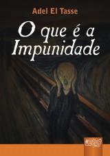 Capa do livro: Que é a Impunidade, O, Adel El Tasse
