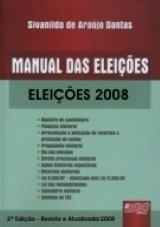 Capa do livro: Manual das Eleições - Eleições 2008 - 2ª Edição – Revista e Atualizada/2008, Sivanildo de Araújo Dantas