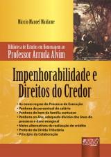 Capa do livro: Impenhorabilidade e Direitos do Credor - Biblioteca de Estudos em Homenagem ao Professor Arruda Alvim, Márcio Manoel Maidame
