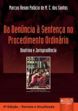 Capa do livro: Da Denúncia à Sentença no Procedimento Ordinário - Doutrina e Jurisprudência - De Acordo com as Recentes Alterações do Código de Processo Penal, Marcus Renan Palácio de M. C. dos Santos