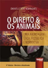 Capa do livro: Direito & Os Animais, O - Uma Abordagem Ética, Filosófica e Normativa, Danielle Tetü Rodrigues