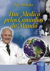 Capa do livro: Um Médico Pelos Caminhos do Mundo, Kit Abdala