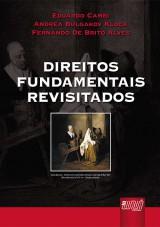 Capa do livro: Direitos Fundamentais Revisitados, Coordenadores: Eduardo Cambi, Andrea B. Klock e Fernando de Brito Alves