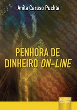 Capa do livro: Penhora de Dinheiro On-Line, Anita Caruso Puchta