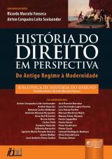 Capa do livro: História do Direito em Perspectiva - Do Antigo Regime à Modernidade, Orgs.: Ricardo Marcelo Fonseca e Airton Cerqueira Leite Seelaender