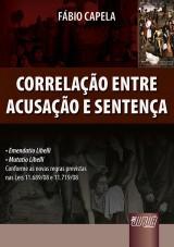 Capa do livro: Correlação entre Acusação e Sentença • Emendatio Libelli • Mutatio Libelli, Fábio Bergamin Capela