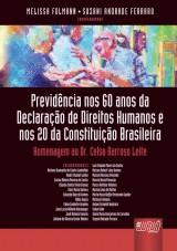Capa do livro: Previd�ncia nos 60 Anos da Declara��o de Direitos Humanos e nos 20 da Constitui��o Brasileira - Homenagem ao Dr. Celso Barroso Leite, Coords.: Melissa Folmann e Suzani Andrade Ferraro