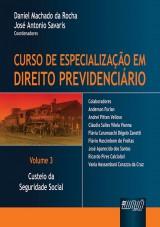 Capa do livro: Curso de Especialização em Direito Previdenciário - Volume 3, Coordenadores: Daniel Machado da Rocha e José Antonio Savaris