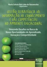 Capa do livro: Gestão Estratégica da Informação, do Conhecimento e das Competências no Ambiente Educacional, Organizadora: Maria Celeste Reis Lobo de Vasconcelos