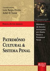 Capa do livro: Patrimônio Cultural & Sistema Penal, Priscila Kutne Armelin