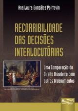 Capa do livro: Recorribilidade das Decisões Interlocutórias, Ana Laura González Poittevin