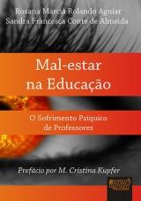 Capa do livro: Mal-Estar na Educação, Rosana Márcia R. Aguiar e Sandra Francesca Conte de Almeida