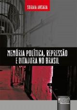 Capa do livro: Memória Política, Repressão e Ditadura no Brasil, Soraia Ansara