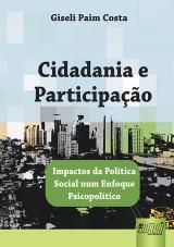 Capa do livro: Cidadania e Participa��o - Impactos da Pol�tica Social num Enfoque Psicopol�tico, Giseli Paim Costa
