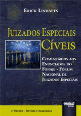 Capa do livro: Juizados Especiais Cíveis - Comentários aos Enunciados do FONAJE - Fórum Nacional de Juizados Especiais - 3ª Edição - Revista e Atualizada, Erick Linhares