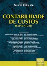Capa do livro: Contabilidade de Custos - Temas Atuais, Antonio Robles Jr.