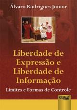 Capa do livro: Liberdade de Expressão e Liberdade de Informação, Álvaro Rodrigues Junior