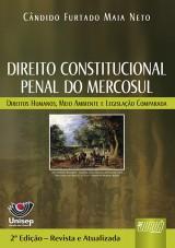Capa do livro: Direito Constitucional Penal do Mercosul, Cândido Furtado Maia Neto