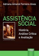 Capa do livro: Assist�ncia Social - Hist�ria, An�lise Cr�tica e Avalia��o, Adriana Amaral Ferreira Alves
