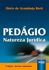 Capa do livro: Ped�gio - Natureza Jur�dica, Fl�vio de Azambuja Berti