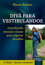 Capa do livro: Divã para Vestibulandos - Conciliando emoção e razão para superar desafios, Eliana Balena