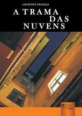 Capa do livro: A Trama das Nuvens, Leandro França