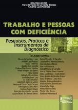 Capa do livro: Trabalho e Pessoas com Deficiência - Pesquisas, Práticas e Instrumentos de Diagnóstico, Organizadores: Maria Nivalda de Carvalho-Freitas e Antônio Luiz Marques