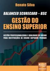 Capa do livro: BALANCED SCORECARD - BSC - Gestão do Ensino Superior, Renato Silva