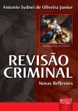 Capa do livro: Revisão Criminal, Antonio Sydnei de Oliveira Junior
