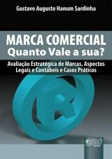 Capa do livro: Marca Comercial - Quanto Vale a Sua?, Gustavo Augusto Hanum Sardinha