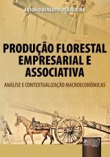 Capa do livro: Produção Florestal Empresarial e Associativa - Análise e Contextualização Macroeconômicas, Antonio Benedito de Siqueira
