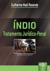 Capa do livro: Índio - Tratamento Jurídico-Penal, Guilherme Madi Rezende