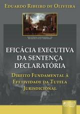 Capa do livro: Eficácia Executiva da Sentença Declaratória, Eduardo Ribeiro de Oliveira