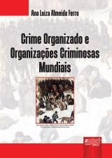Capa do livro: Crime Organizado e Organizações Criminosas Mundiais, Ana Luiza Almeida Ferro