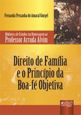 Capa do livro: Direito de Família e o Princípio da Boa-Fé Objetiva, Fernanda Pessanha do Amaral Gurgel