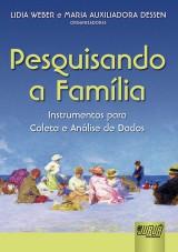 Capa do livro: Pesquisando a Família, Organizadoras: Lidia Weber e Maria Auxiliadora Dessen