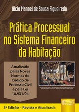 Capa do livro: Prática Processual no Sistema Financeiro da Habitação, Alcio Manoel de Sousa Figueiredo