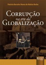 Capa do livro: Corrupção na Era da Globalização, Patrícia Barcelos Nunes de Mattos Rocha