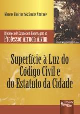 Capa do livro: Superfície à Luz do Código Civil e do Estatuto da Cidade, Marcus Vinícius dos Santos Andrade
