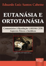 Capa do livro: Eutanásia e Ortotanásia, Eduardo Luiz Santos Cabette
